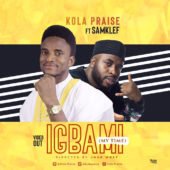NX Music: Kolapraise & Samklef drop visuals to Igba Mi