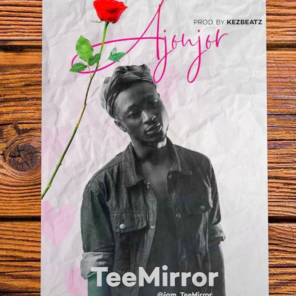 TeeMirror-Ajonjor-Music-Nigezie-itunes-Spotify-Amazon
