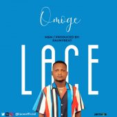 Lace comes out with banging new tune Omoge!